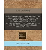 Telecharger Livres An Advertisement Concerning the Province of East New Jersey in America Published for the Information of Such as Are Desirous to Be Concerned Therein Or to Transport Themselves Thereto 1685 Paperback Common (PDF,EPUB,MOBI) gratuits en Francaise