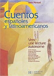 Diez Cuentos espanoles y latinoamericanos