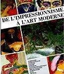 De l'impressionnisme a l'art moderne