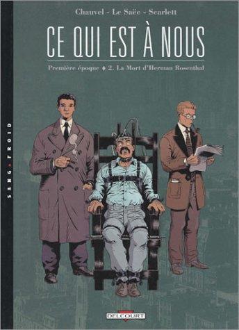 Ce qui est a nous, tome 2 : La Mort d'Herman Rosenthale (première époque)