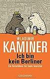 Ich bin kein Berliner: Ein Reiseführer für faule Touristen - Wladimir Kaminer