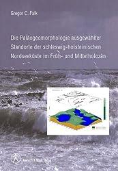 Die Paläogeomorphologie ausgewählter Standorte der schleswig-holsteinischen Nordseeküste im Früh- und Mittelholozän
