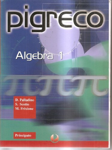 Pigreco. Algebra. Con test d'ingresso. Per le Scuole superiori: 1