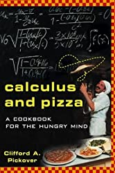 Calculus and Pizza: A Math Cookbook for the Hungry Mind