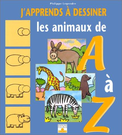J'apprends à dessiner les animaux de A à Z