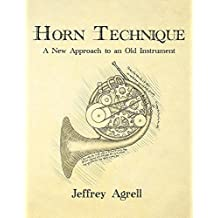 Horn Technique: A New Approach to an Old Instrument (English Edition)