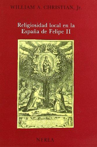 Religiosidad local en la España de Felipe II (Historia) por aavv