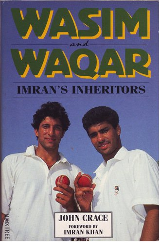 Wasim and Waqar: Imran's Inheritors por John Crace