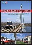 U-Bahn, S-Bahn & Tram in Wien: Städtischer Schienennahverkehr in der österreichischen Hauptstadt - Urban Rail in Austria's Capital City Vienna