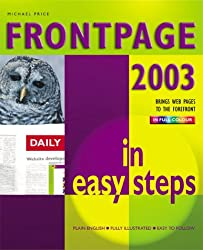 Frontpage 2003 In Easy Steps, Colour (In Easy Steps Series)