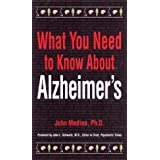 What You Need to Know about Alzheimer's by John J. Medina (1999-03-04)