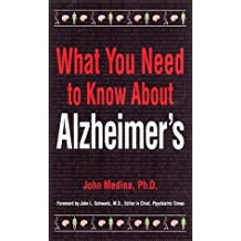 What You Need to Know about Alzheimer's by John J. Medina (1999-03-02)