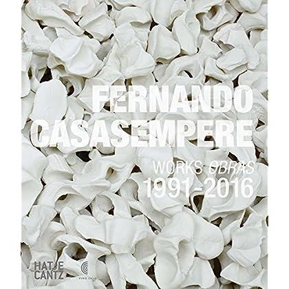 Fernando Casasempere works : obras 1991-2016 : Edition en anglais-espagnol