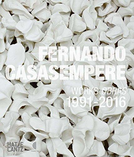 Fernando Casasempere works : obras 1991-2016 : Edition en anglais-espagnol par  Alun Graves