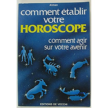 Comment etablir votre horoscope