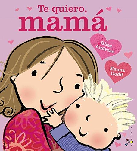 Te quiero, mamá (castellano - a partir de 3 años - álbumes - cubilete) EPUB Descargar gratis!