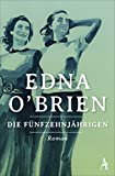 Die Fünfzehnjährigen von Edna O'Brien