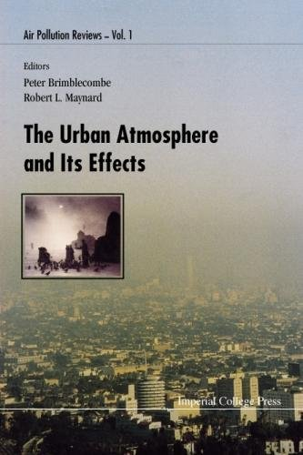 Urban Atmosphere And Its Effects, The (Air Pollution Reviews)