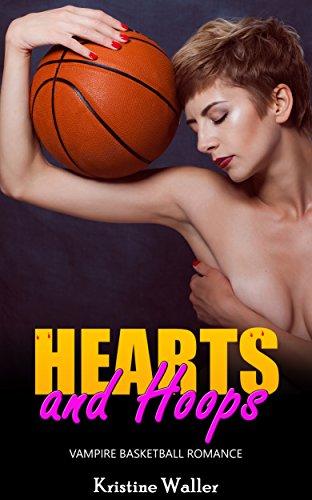 vampire-romance-hearts-and-hoops-basketball-mystery-provocative-mature-love-bad-boy-vampire-romance-