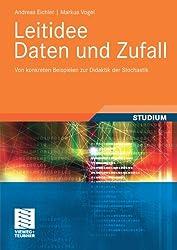 Leitidee Daten und Zufall: Von konkreten Beispielen zur Didaktik der Stochastik (German Edition)