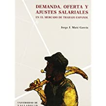Demanda, Oferta y Ajustes Salariales En el Mercado de Trabajo Español.