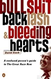 Front cover for the book Bullshit, backlash & bleeding hearts : a confused person's guide to the great race row by David Slack