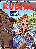 Rubine, tome 4 : Serial killer