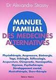 Telecharger Livres Manuel familial des medecines alternatives Un esprit sain dans un corps sain (PDF,EPUB,MOBI) gratuits en Francaise