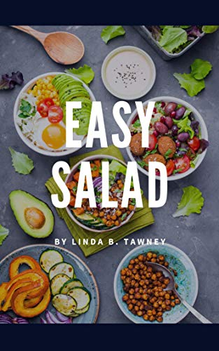 Easy Salad: Easy Salad Recipes for Busy People (English Edition)