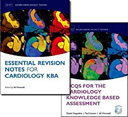MCQs for the Cardiology Knowledge Based Assessment  and Essential Revision Notes for the Cardiology KBA Pack (Oxford Higher Specialty Training)