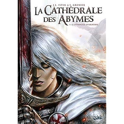 La Cathédrale des Abymes T01 : L'Évangile d'Ariathie