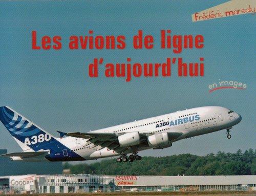 Les avions de ligne d'aujourd'hui : En images par Frédéric Marsaly