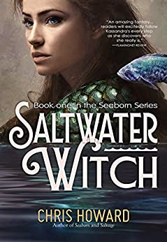 Saltwater Witch (The Seaborn Trilogy Book 1) (English Edition) von [Howard, Chris]