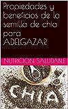 Propiedades y beneficios de la semilla de chia para ADELGAZAR