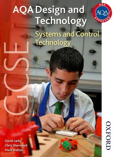 AQA GCSE Design and Technology: Systems and Control Technology by Thomas David Larby (2009-06-12)