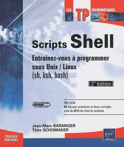Scripts Shell : Entraînez-vous à programmer sous Unix/Linux (sh, ksh, bash)