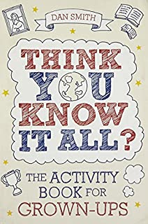 Think You Know it All?: The Activity Book for Grown-Ups (Know it All Quiz Books) (184317457X)   Amazon price tracker / tracking, Amazon price history charts, Amazon price watches, Amazon price drop alerts