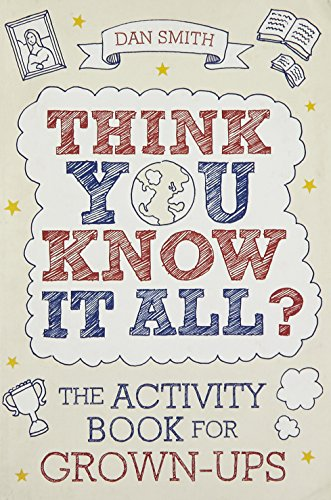 Think You Know it All?: The Activity Book for Grown-Ups por Daniel Smith