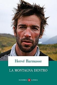 La montagna dentro (Italian Edition) by [Barmasse, Hervé]