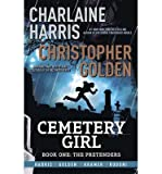 [(Cemetery Girl)] [ By (author) Charlaine Harris, By (author) Christopher Golden, Illustrated by Don Kramer ] [January, 2014]