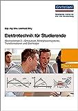 Elektrotechnik für Studierende: Wechselstrom 2 - Ortskurven, Mehrphasensysteme, Transformatoren und Übertrager - Band 4
