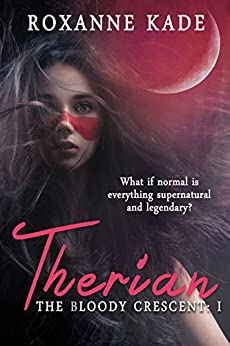 Therian (The Bloody Crescent Book 1) by [Kade, Roxanne]