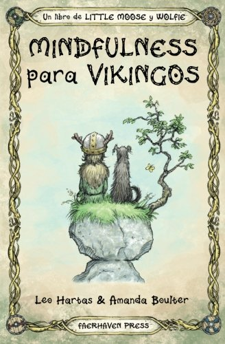 Mindfulness para Vikingos: Volume 1 (Little Moose and Wolfie)