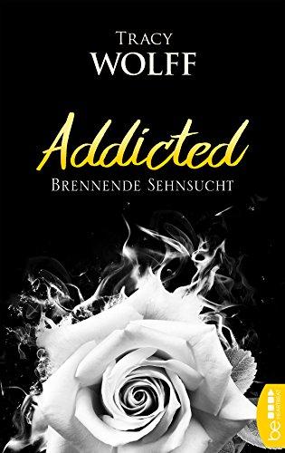 Addicted - Brennende Sehnsucht von [Wolff, Tracy]