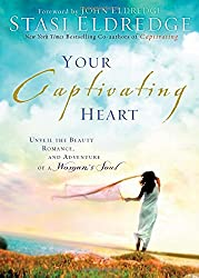 Your Captivating Heart: Unveil the Beauty, Romance, and Adventure of a Woman's Soul