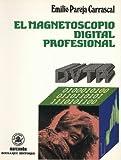 El Magnetoscopio Digital Profesional DVTR (ACCESO RÁPIDO)