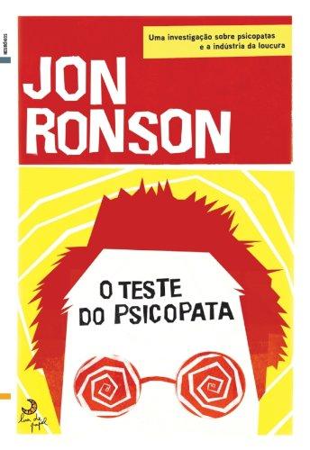 O Teste do Psicopata –Viagem à Indústria da Loucura (Portuguese Edition)