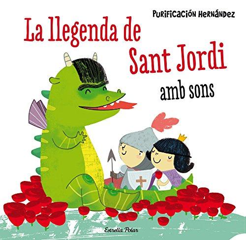 La llegenda de Sant Jordi amb sons ### Els més petits gaudiran d aquesta versió de la popular llegenda de Sant Jordi gràcies als 4 sons que trobaran a l interior: el drac, el plor de la princesa, el galop del cavall de Sant Jordi i el petó final. Pur...