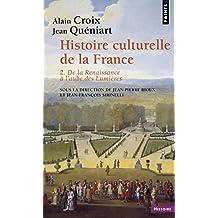 Histoire culturelle de la France . De la Renaissance à l'aube des Lumières (2)