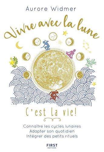 Vivre avec la lune, c'est la vie ! par Aurore WIDMER